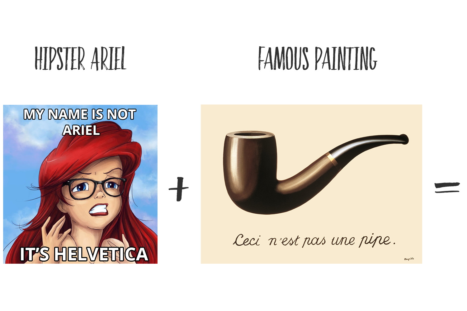 hipster ariel meme with renée magritte's pipe painting